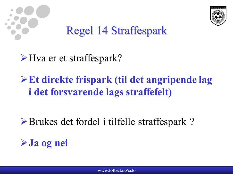 www.fotball.no/oslo Straffesparkreglementet  Målvakten til det samme lag som tar sparket skal være på banen og plassere seg der mållinje og 16,5 m-linjen møtes