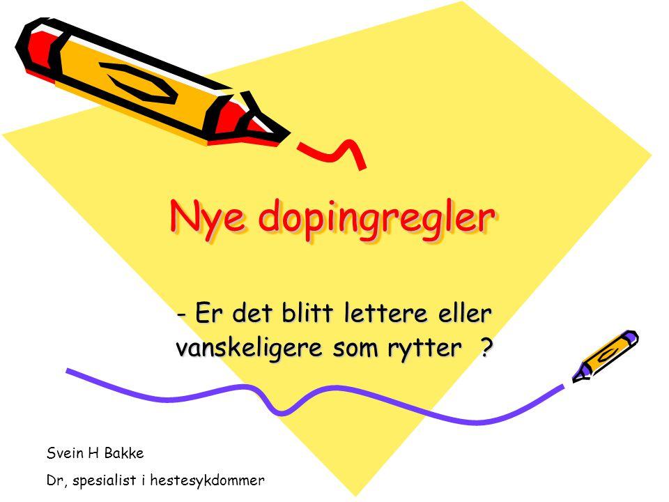 Innhold: •Litt om doping •Dyrevernloven og dopingforskriftene i Norge –Det formelle grunnlaget –De generelle forskriftene –Trav og galoppsportens reglement –Straff •FEIs dopingreglement –Det generelle –Forbudsliste (A og B) –Terskelnivåer –Behandlingsprosedyre ved stevner –Naturlige tilskuddsstoffer –Fór forurensning DNT/NJs dopingreglement Generelle regler Forbuds- og karanteneliste Fór og tilskudd Saker fra sportens retts system