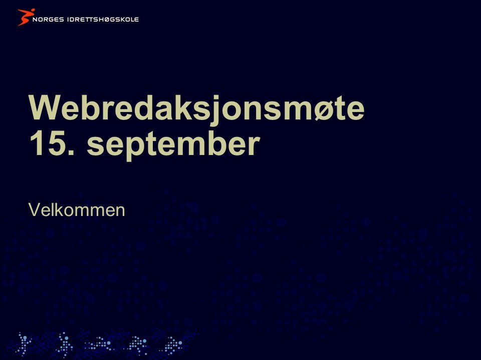 Webredaksjonsmøte 15. september Velkommen