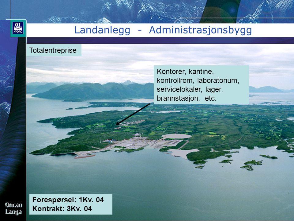 OrmenLangeOrmenLange Landanlegg - Administrasjonsbygg Forespørsel: 1Kv. 04 Kontrakt: 3Kv. 04 Totalentreprise Kontorer, kantine, kontrollrom, laborator