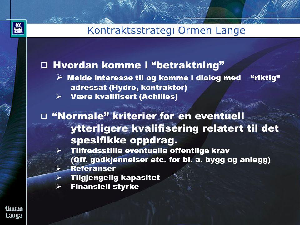 """OrmenLangeOrmenLange Kontraktsstrategi Ormen Lange  Hvordan komme i """"betraktning""""  Melde interesse til og komme i dialog med """"riktig"""" adressat (Hydr"""