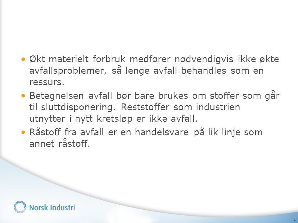 6 Norsk Industri sirkelen Avfall – verd å ta vare på… Ressursene Ressursbrukerne - Gjenvinning - Prosessindustri Nye produkter Forbruker