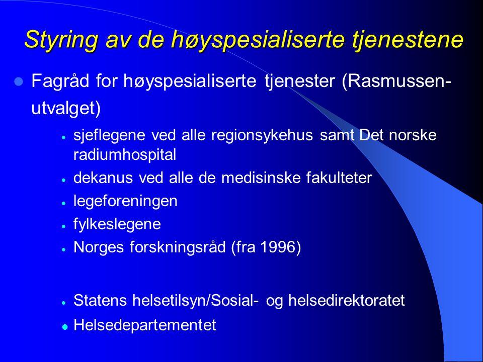 Styring av de høyspesialiserte tjenestene  Fagråd for høyspesialiserte tjenester (Rasmussen- utvalget)  sjeflegene ved alle regionsykehus samt Det n
