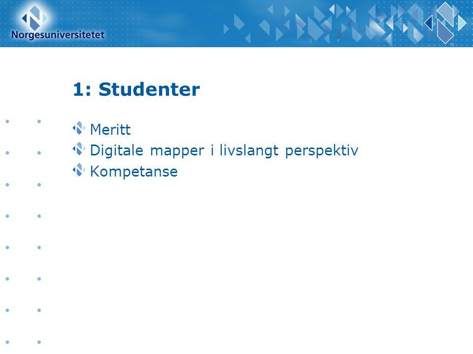 1: Studenter Meritt Digitale mapper i livslangt perspektiv Kompetanse