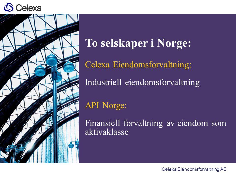 To selskaper i Norge: Celexa Eiendomsforvaltning: Industriell eiendomsforvaltning API Norge: Finansiell forvaltning av eiendom som aktivaklasse Celexa