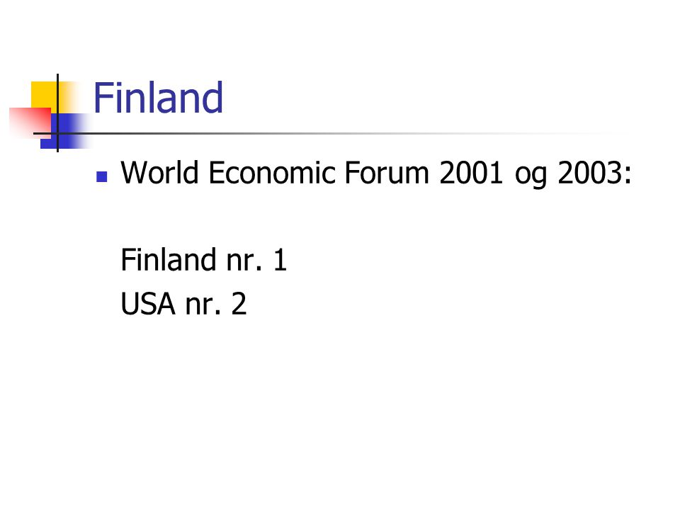Finland  World Economic Forum 2001 og 2003: Finland nr. 1 USA nr. 2