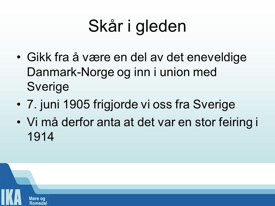 Skår i gleden •Gikk fra å være en del av det eneveldige Danmark-Norge og inn i union med Sverige •7. juni 1905 frigjorde vi oss fra Sverige •Vi må der