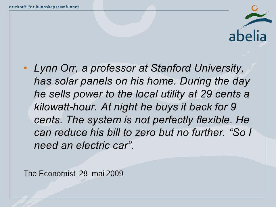 •Lynn Orr, a professor at Stanford University, has solar panels on his home.