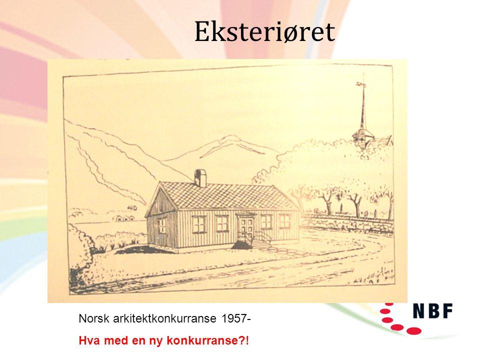 Eksteriøret Norsk arkitektkonkurranse 1957- Hva med en ny konkurranse?!