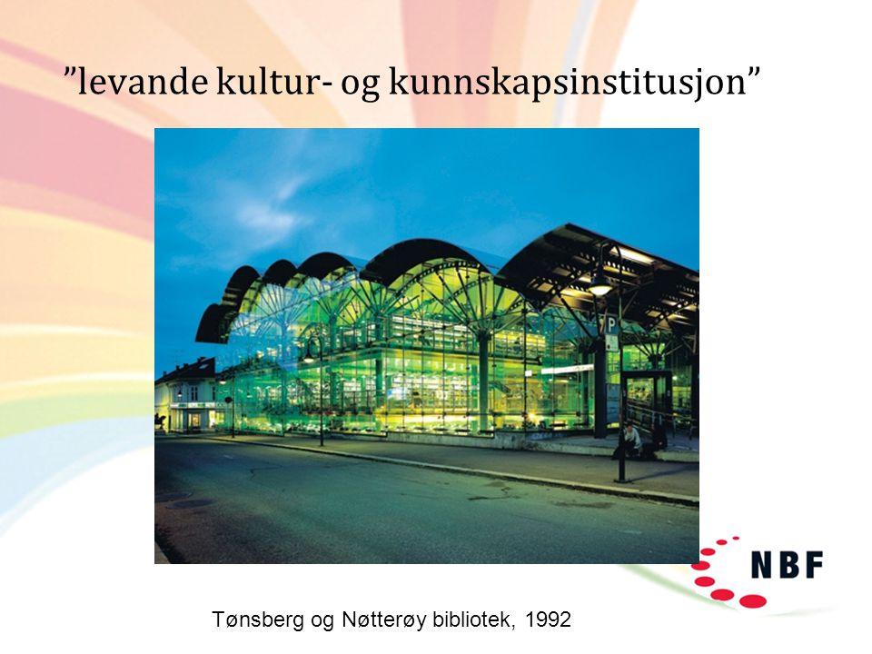 """""""levande kultur- og kunnskapsinstitusjon"""" Tønsberg Tønsberg og Nøtterøy bibliotek, 1992"""
