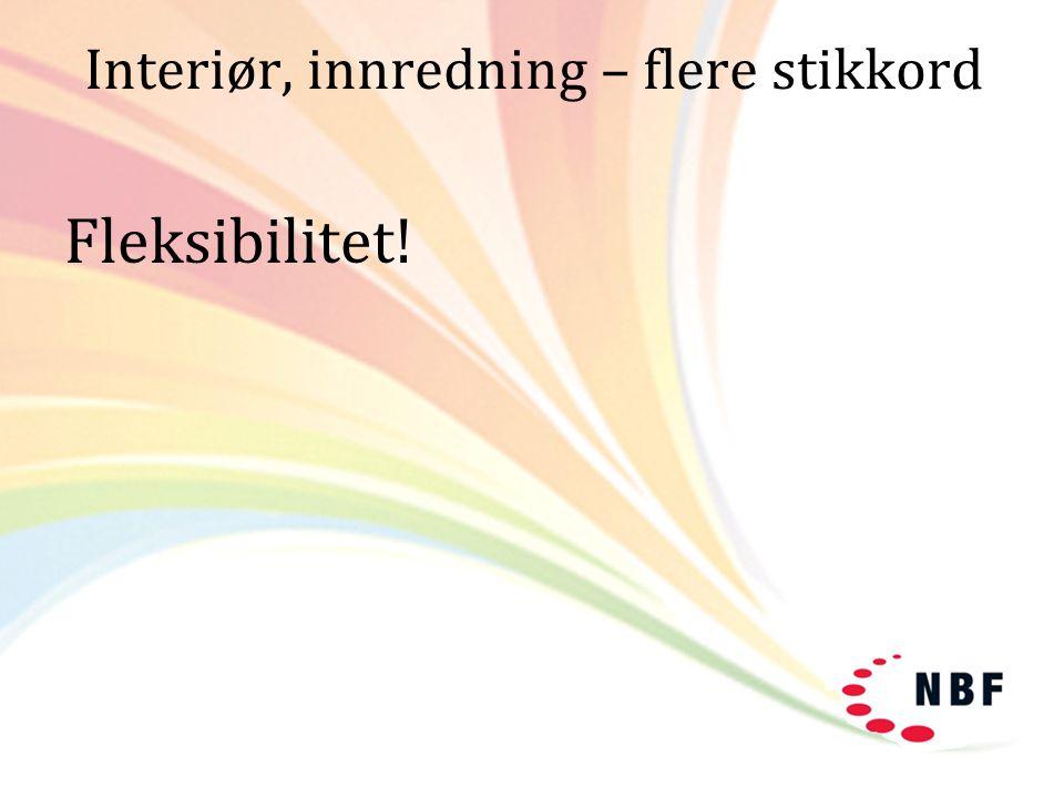 Interiør, innredning – flere stikkord Fleksibilitet!