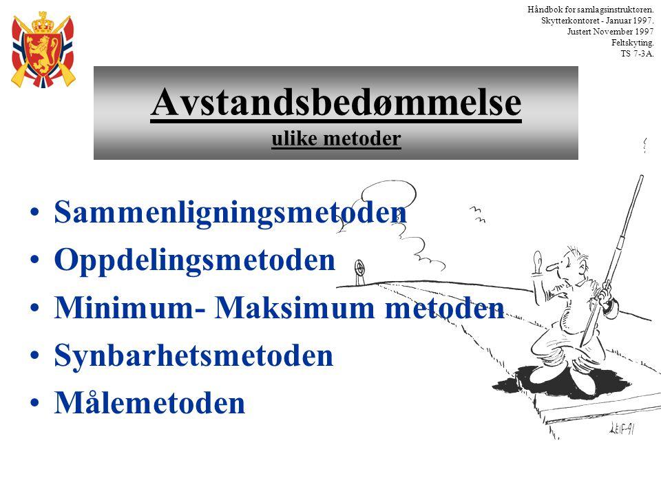 Avstandsbedømmelse ulike metoder Håndbok for samlagsinstruktøren. Skytterkontoret - Januar 1997. Justert November 1997 Feltskyting. TS 7-3A. •Sammenli