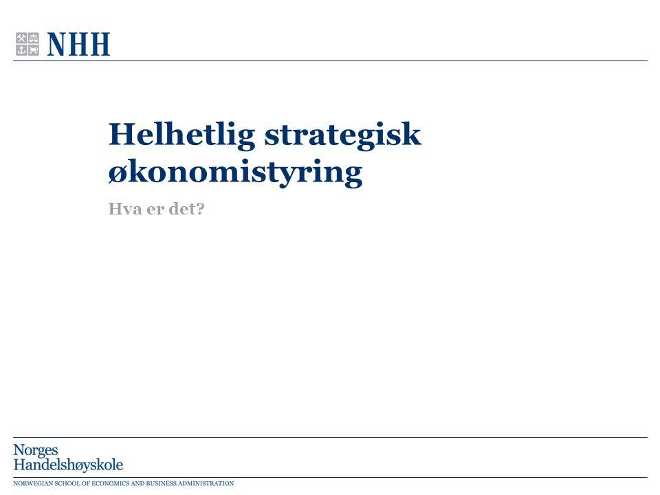 Helhetlig strategisk økonomistyring Hva er det?