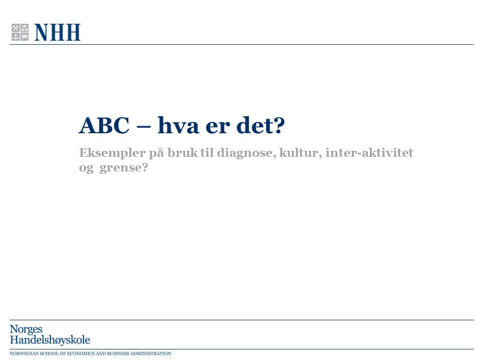 ABC – hva er det? Eksempler på bruk til diagnose, kultur, inter-aktivitet og grense?