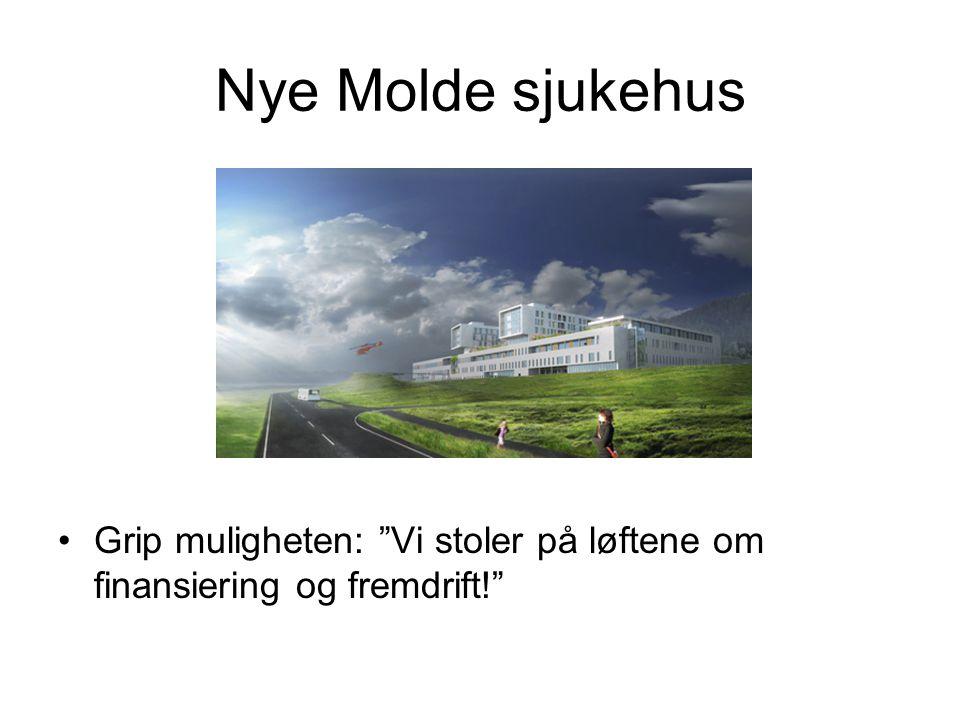 """Nye Molde sjukehus •Grip muligheten: """"Vi stoler på løftene om finansiering og fremdrift!"""""""
