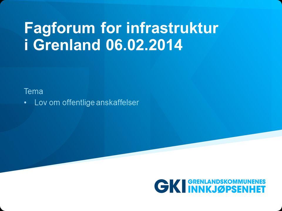 Fagforum for infrastruktur i Grenland 06.02.2014 Tema •Lov om offentlige anskaffelser