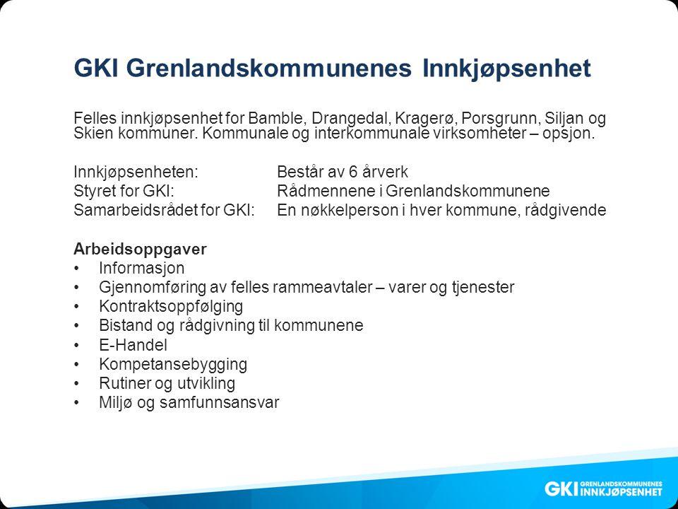 GKI Grenlandskommunenes Innkjøpsenhet Felles innkjøpsenhet for Bamble, Drangedal, Kragerø, Porsgrunn, Siljan og Skien kommuner.