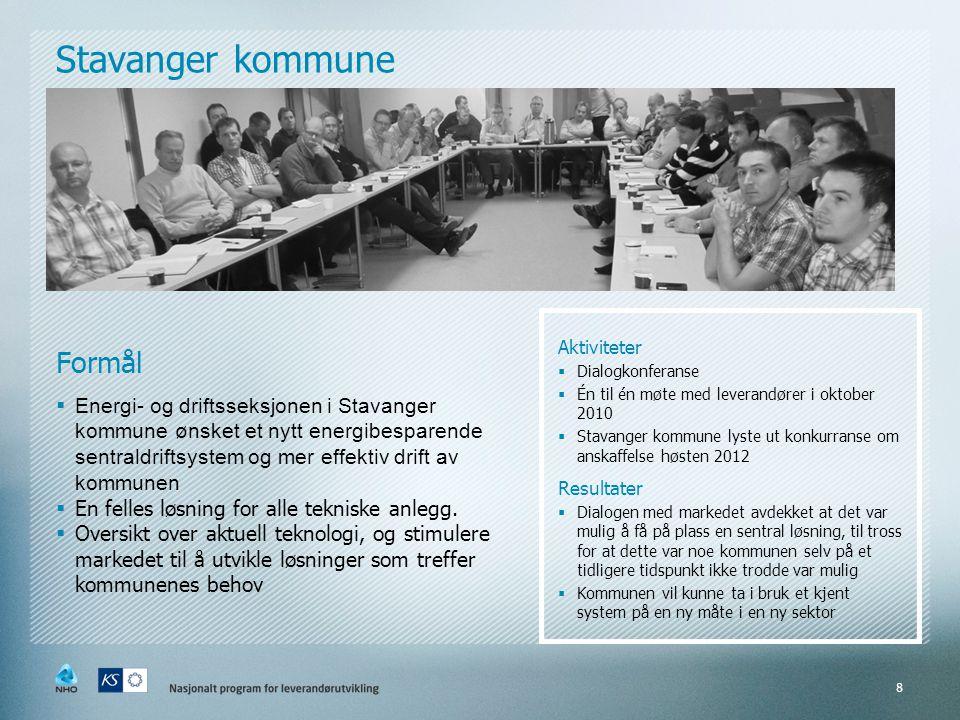 8 Stavanger kommune Formål  Energi- og driftsseksjonen i Stavanger kommune ønsket et nytt energibesparende sentraldriftsystem og mer effektiv drift a