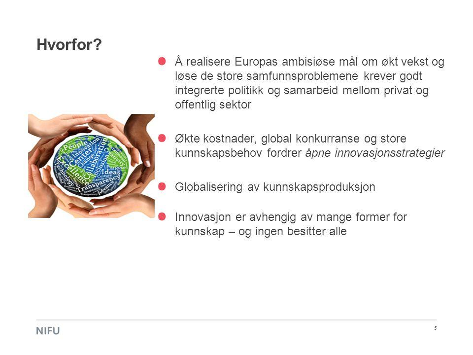 Hvorfor? 5 Å realisere Europas ambisiøse mål om økt vekst og løse de store samfunnsproblemene krever godt integrerte politikk og samarbeid mellom priv