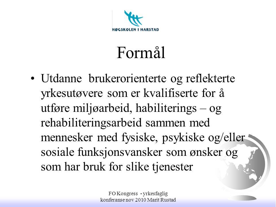 •Mennesker med utviklingshemming er en sentral målgruppe for vernepleiefaglig arbeid FO Kongress - yrkesfaglig konferanse nov 2010 Marit Rustad