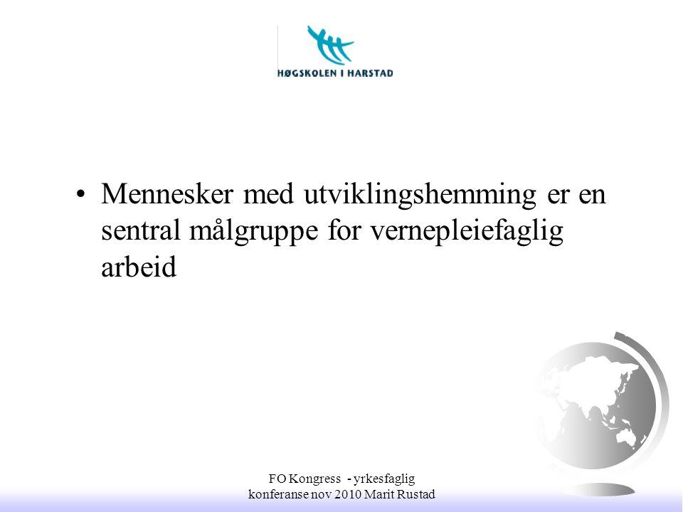 •Fullført studium gir graden bachelor i vernepleie •Autorisasjon som vernepleier i hht lov om helsepersonell FO Kongress - yrkesfaglig konferanse nov 2010 Marit Rustad