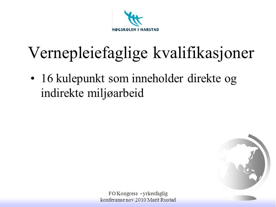 Vernepleierens arbeidsmodell •Systematisk arbeid FO Kongress - yrkesfaglig konferanse nov 2010 Marit Rustad