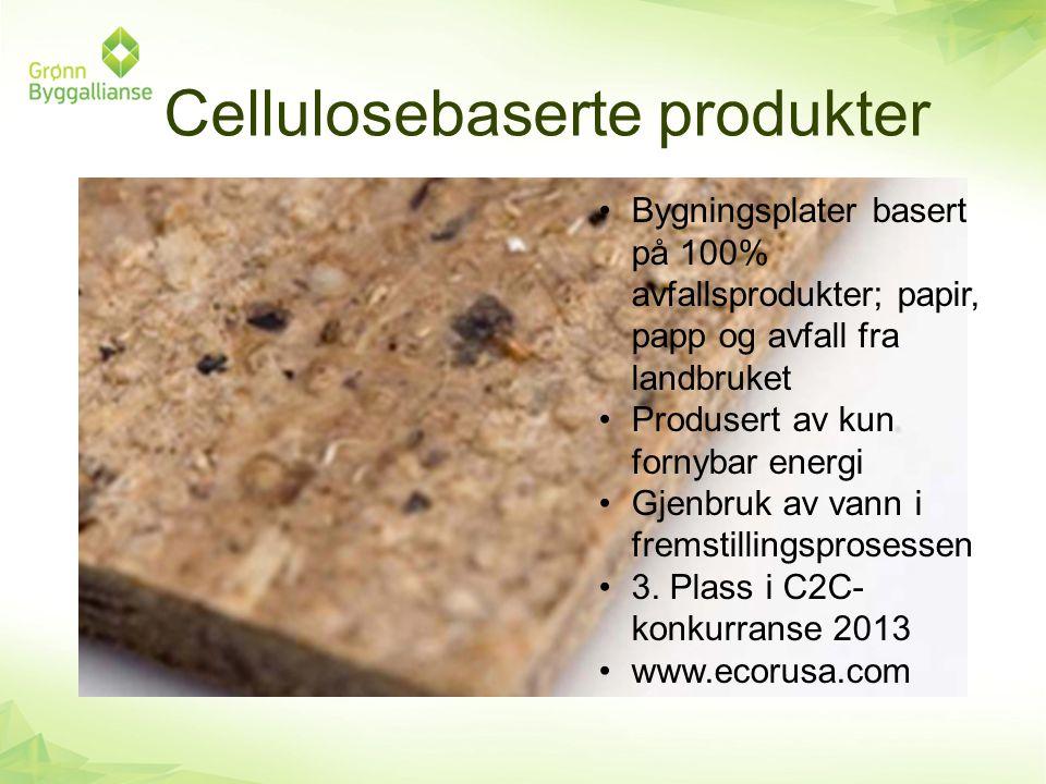 Cellulosebaserte produkter •Bygningsplater basert på 100% avfallsprodukter; papir, papp og avfall fra landbruket •Produsert av kun fornybar energi •Gj