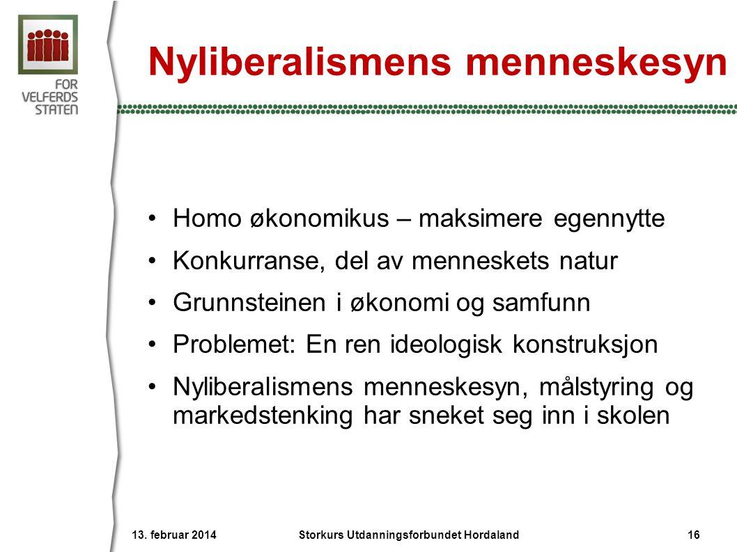 Nyliberalismens menneskesyn •Homo økonomikus – maksimere egennytte •Konkurranse, del av menneskets natur •Grunnsteinen i økonomi og samfunn •Problemet