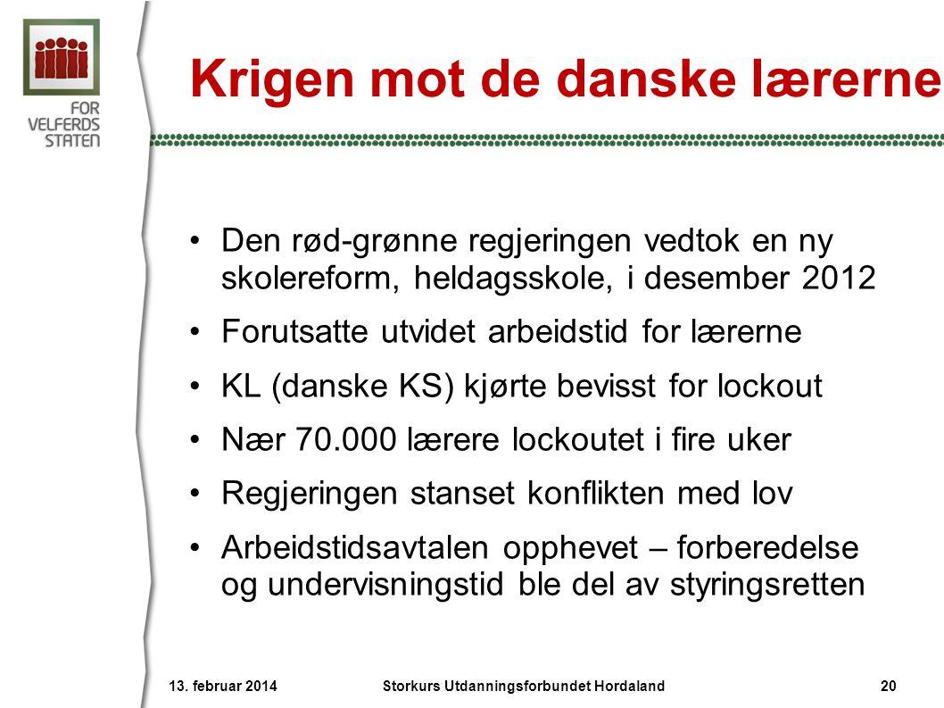Krigen mot de danske lærerne •Den rød-grønne regjeringen vedtok en ny skolereform, heldagsskole, i desember 2012 •Forutsatte utvidet arbeidstid for læ