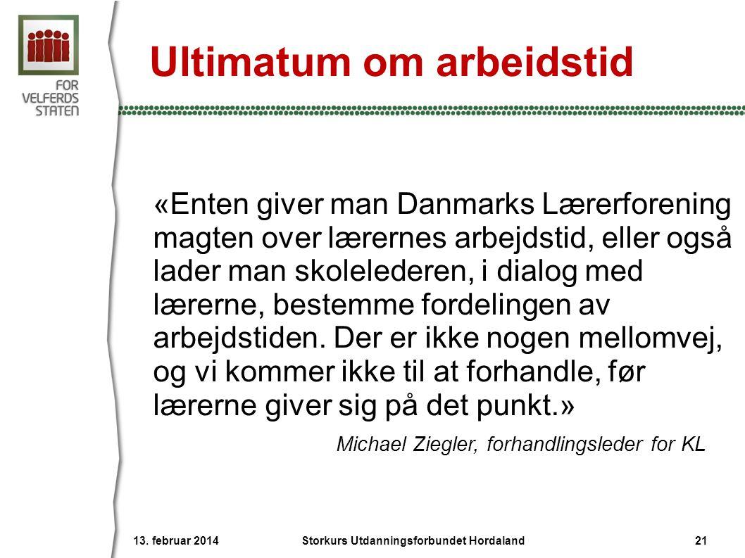 Ultimatum om arbeidstid «Enten giver man Danmarks Lærerforening magten over lærernes arbejdstid, eller også lader man skolelederen, i dialog med lærer