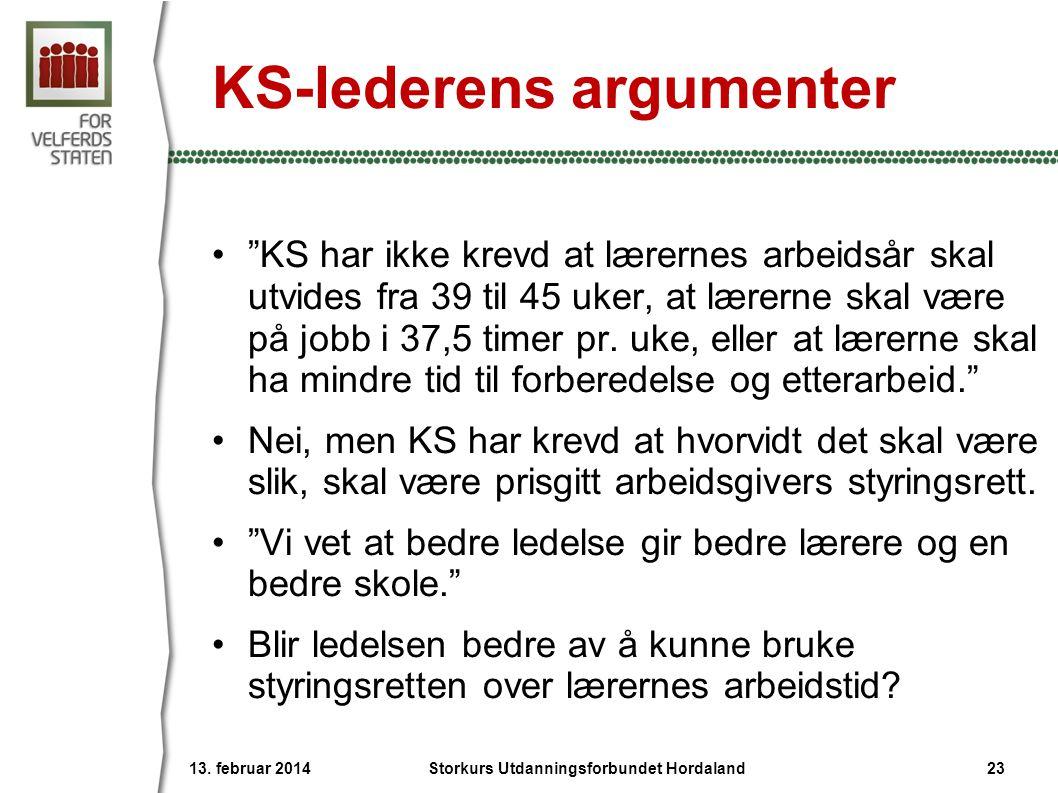 """KS-lederens argumenter •""""KS har ikke krevd at lærernes arbeidsår skal utvides fra 39 til 45 uker, at lærerne skal være på jobb i 37,5 timer pr. uke, e"""