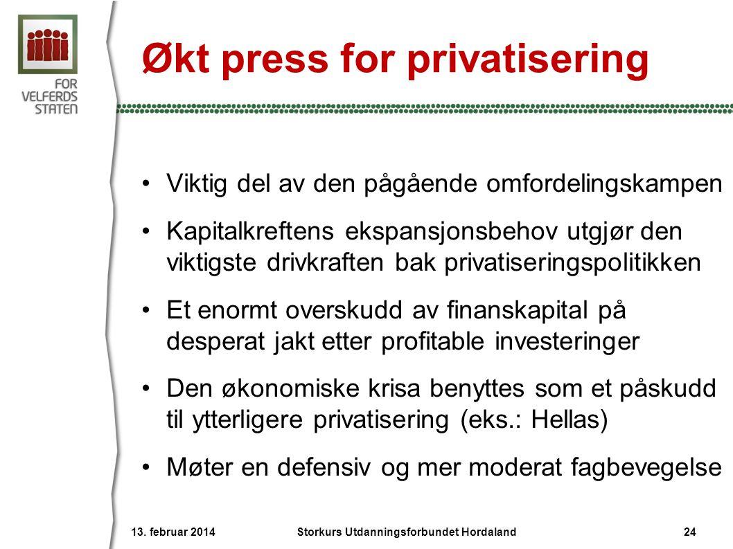 Økt press for privatisering •Viktig del av den pågående omfordelingskampen •Kapitalkreftens ekspansjonsbehov utgjør den viktigste drivkraften bak priv