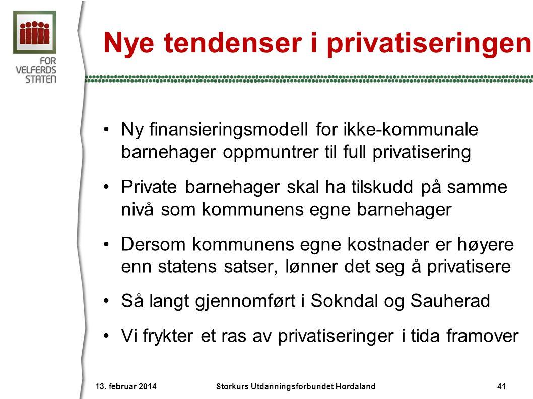 Nye tendenser i privatiseringen •Ny finansieringsmodell for ikke-kommunale barnehager oppmuntrer til full privatisering •Private barnehager skal ha ti