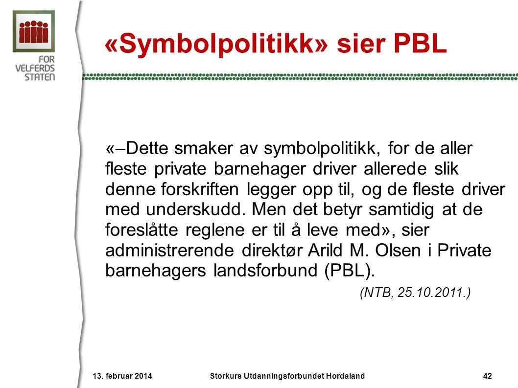 «Symbolpolitikk» sier PBL «–Dette smaker av symbolpolitikk, for de aller fleste private barnehager driver allerede slik denne forskriften legger opp t