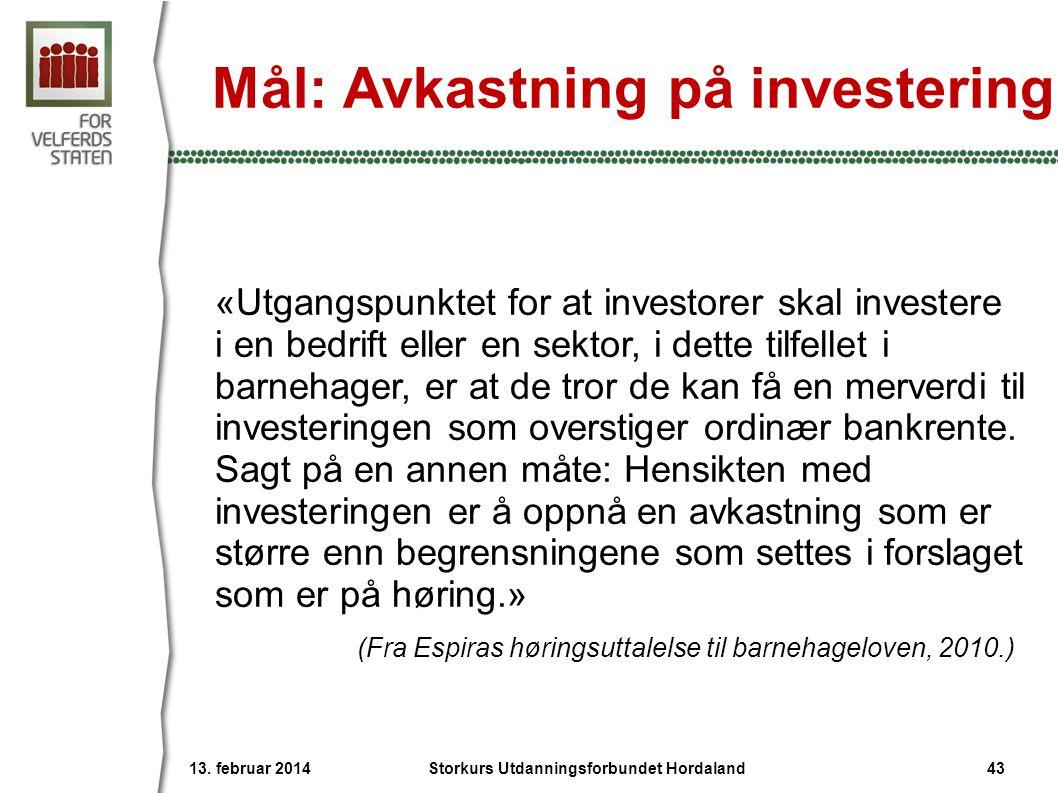 Mål: Avkastning på investering «Utgangspunktet for at investorer skal investere i en bedrift eller en sektor, i dette tilfellet i barnehager, er at de
