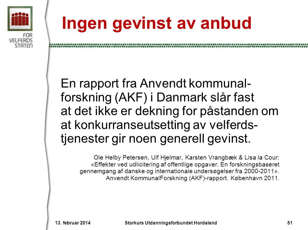 Ingen gevinst av anbud En rapport fra Anvendt kommunal- forskning (AKF) i Danmark slår fast at det ikke er dekning for påstanden om at konkurranseutse