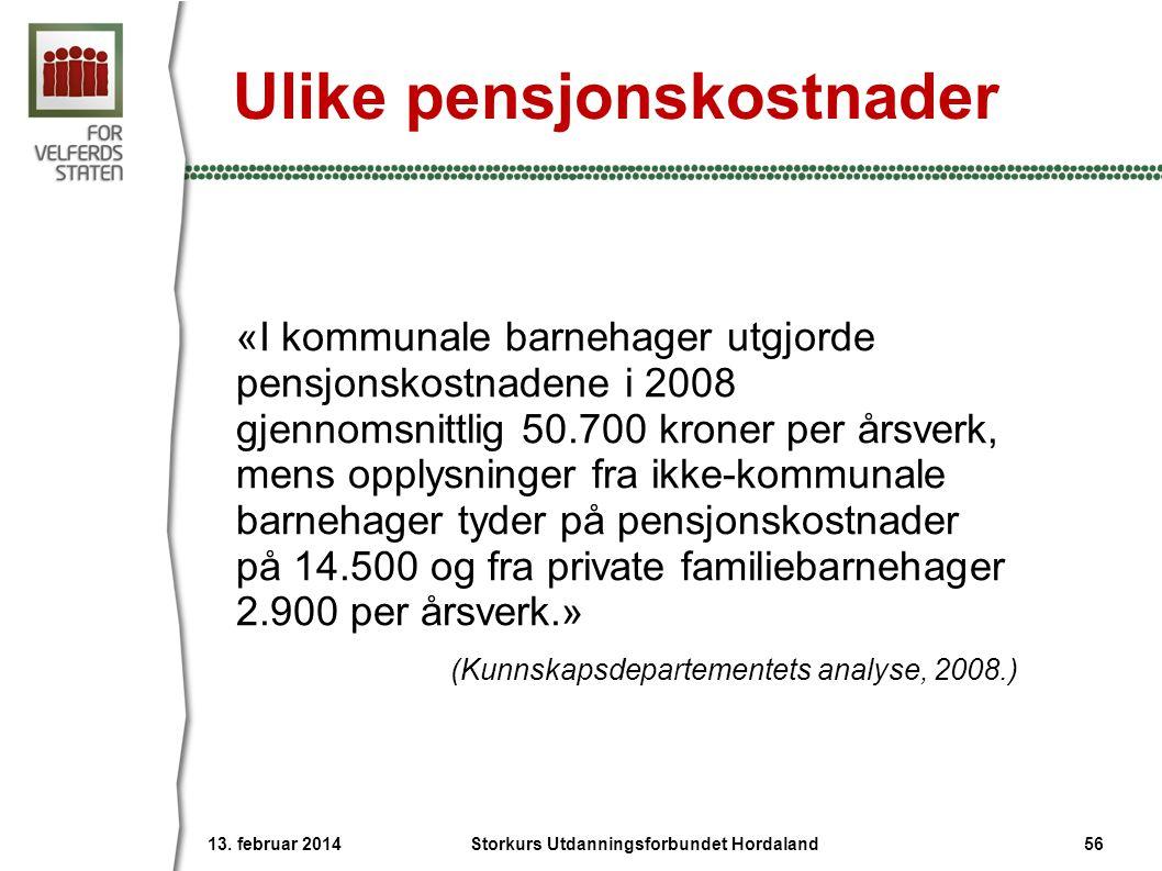 Ulike pensjonskostnader «I kommunale barnehager utgjorde pensjonskostnadene i 2008 gjennomsnittlig 50.700 kroner per årsverk, mens opplysninger fra ik