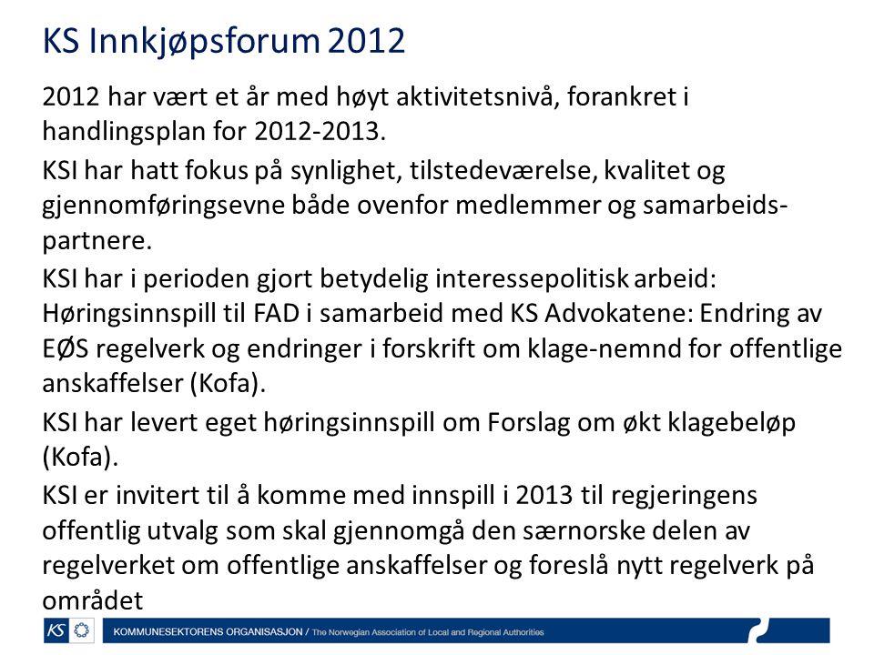 KS Innkjøpsforum 2012 2012 har vært et år med høyt aktivitetsnivå, forankret i handlingsplan for 2012-2013. KSI har hatt fokus på synlighet, tilstedev