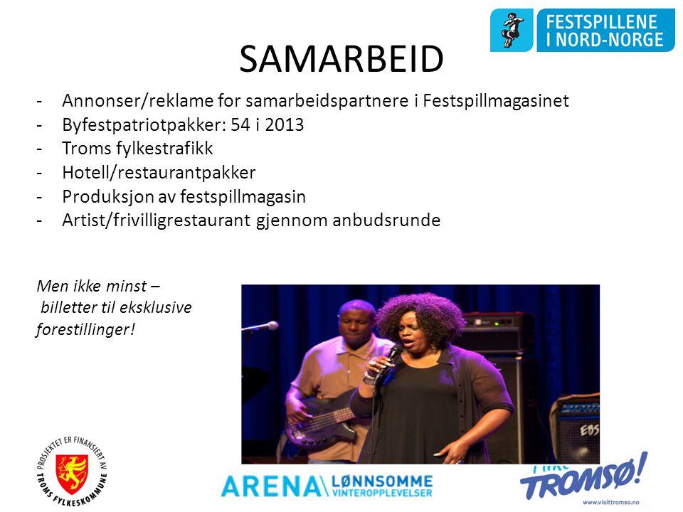 SAMARBEID -Annonser/reklame for samarbeidspartnere i Festspillmagasinet -Byfestpatriotpakker: 54 i 2013 -Troms fylkestrafikk -Hotell/restaurantpakker