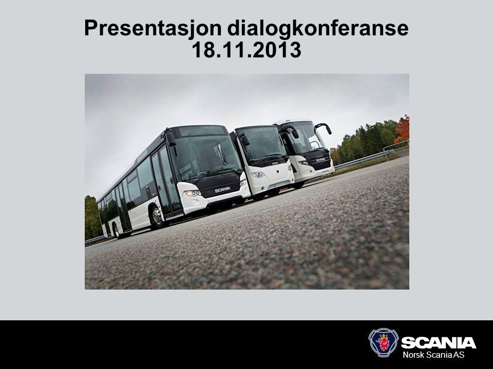 Norsk Scania AS Presentasjon dialogkonferanse 18.11.2013