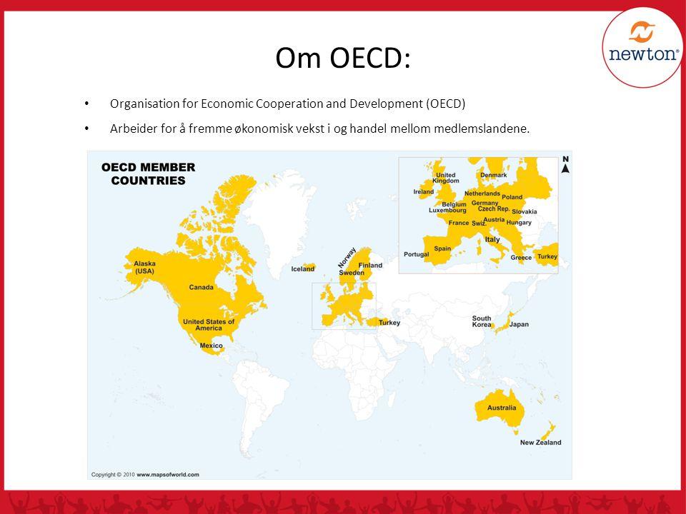 • Organisation for Economic Cooperation and Development (OECD) • Arbeider for å fremme økonomisk vekst i og handel mellom medlemslandene. Om OECD: