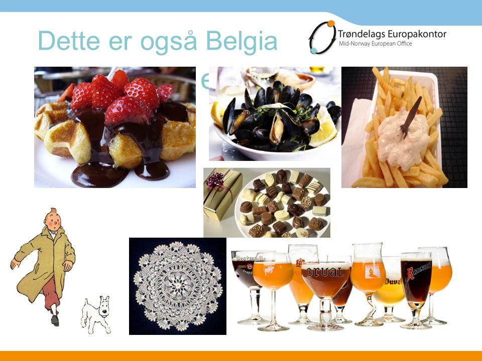 Belgia er også dette Dette er også Belgia