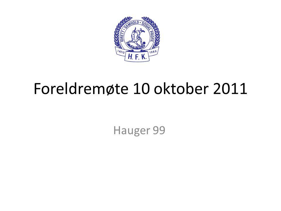 Foreldremøte 10 oktober 2011 Hauger 99