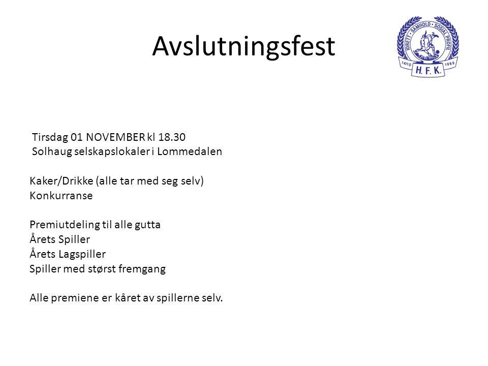 Avslutningsfest Tirsdag 01 NOVEMBER kl 18.30 Solhaug selskapslokaler i Lommedalen Kaker/Drikke (alle tar med seg selv) Konkurranse Premiutdeling til a