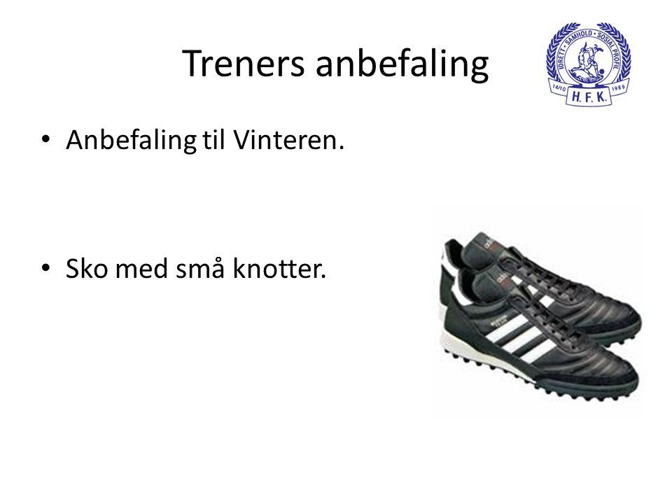 Treners anbefaling • Anbefaling til Vinteren. • Sko med små knotter.