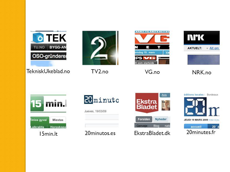 EkstraBladet.dk TV2.no VG.no NRK.no 15min.lt TekniskUkeblad.no 20minutos.es 20minutes.fr
