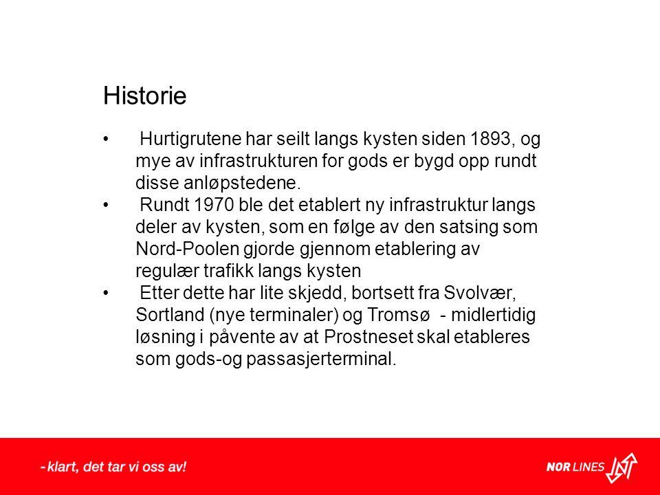 Historie • Hurtigrutene har seilt langs kysten siden 1893, og mye av infrastrukturen for gods er bygd opp rundt disse anløpstedene. • Rundt 1970 ble d