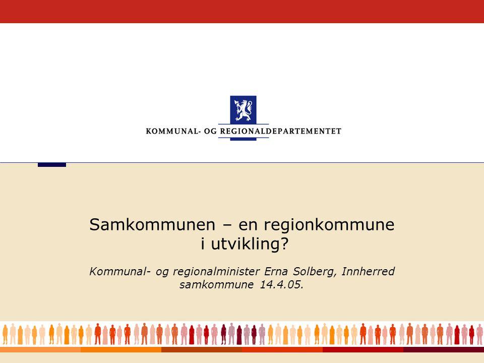Kommunal- og regionalminister Erna Solberg, Innherred samkommune 14.4.05 2 Utfordringer •Konkurranse om kompetanse og arbeidskraft •Økte forventninger fra innbyggerne til tjenester •Demografisk utvikling •Økonomiske rammer