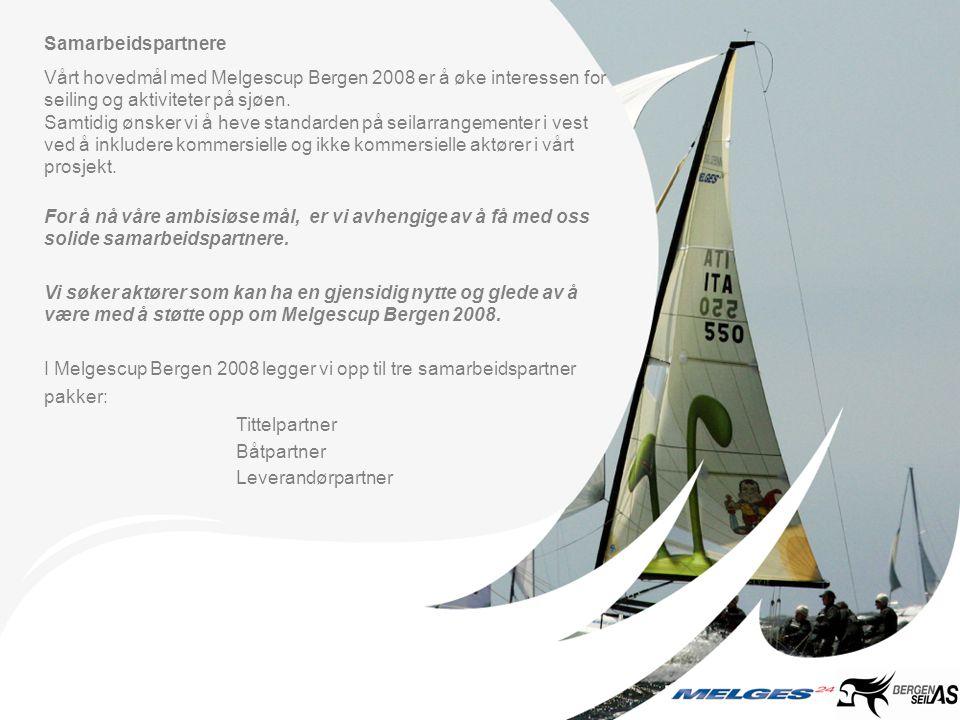 Samarbeidspartnere Vårt hovedmål med Melgescup Bergen 2008 er å øke interessen for seiling og aktiviteter på sjøen. Samtidig ønsker vi å heve standard
