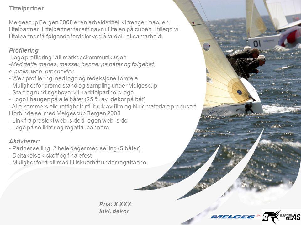 Tittelpartner Melgescup Bergen 2008 er en arbeidstittel, vi trenger mao. en tittelpartner. Tittelpartner får sitt navn i tittelen på cupen. I tillegg